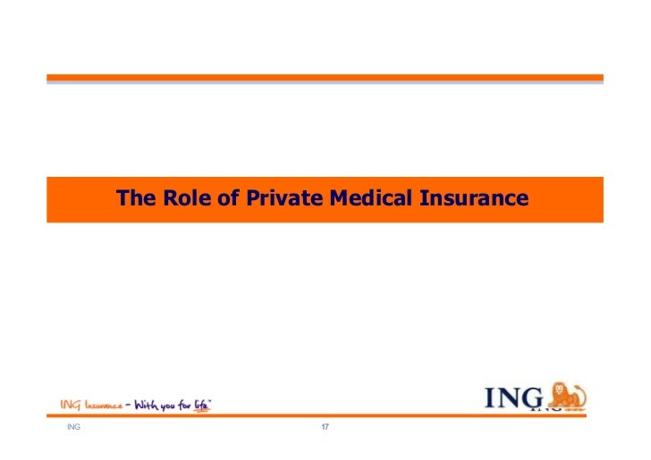 The Role of Private Medical InsuranceING                     17