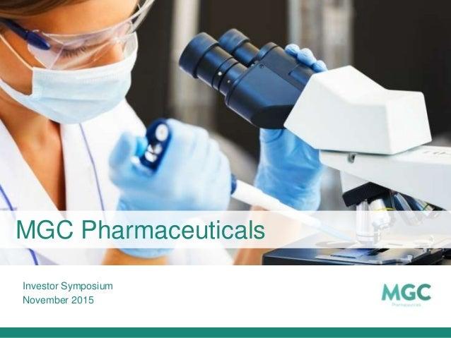 Investor Symposium November 2015 MGC Pharmaceuticals