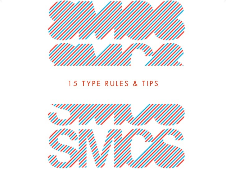 15 TYPE RULES & TIPS