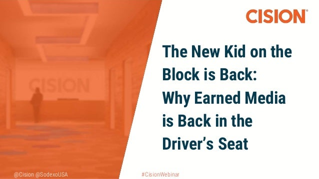@Cision @SodexoUSA #CisionWebinar The New Kid on the Block is Back: Why Earned Media is Back in the Driver's Seat