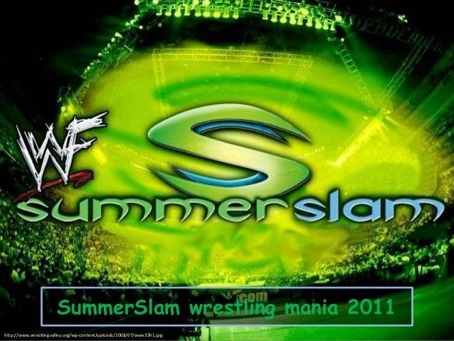 SummerSlam wrestling mania 2011 http://www.wrestlingvalley.org/wp-content/uploads/2008/07/wwe33h1.jpg