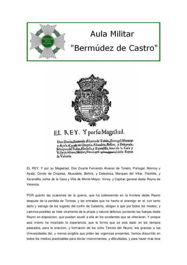 EL REY. Y por su Magestad, Don Duarte Fernando Alvarez de Toledo, Portugal, Monroy y Ayala, Conde de Oropesa, Alcaudete, B...