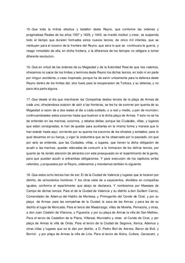 15.-Que toda la milicia efectiua y batallon deste Reyno, que conforme las ordenes y pragmaticas Reales de los años 1597 y ...