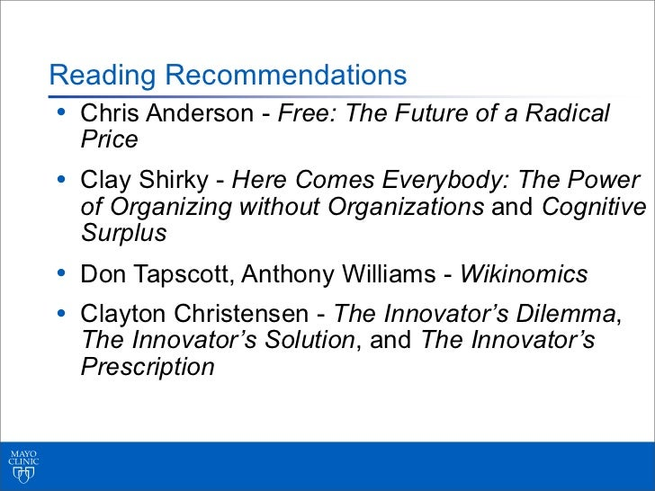 Reading Recommendations• Chris Anderson - Free: The Future of a Radical  Price• Clay Shirky - Here Comes Everybody: The Po...