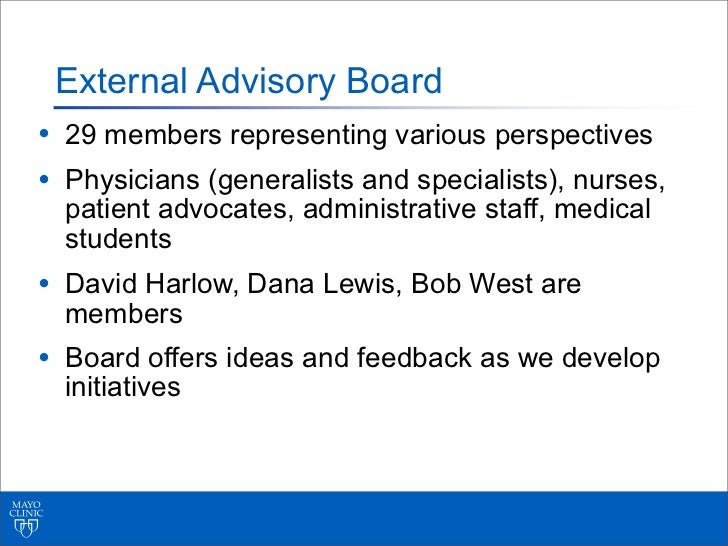 External Advisory Board• 29 members representing various perspectives• Physicians (generalists and specialists), nurses,  ...