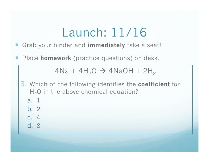 Launch: 11/16   Grab your binder and immediately take a seat!   Place homework (practice questions) on desk.            ...