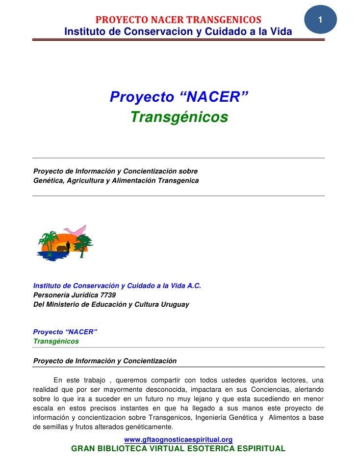 PROYECTO NACER TRANSGENICOS                                           1         Instituto de Conservacion y Cuidado a la V...
