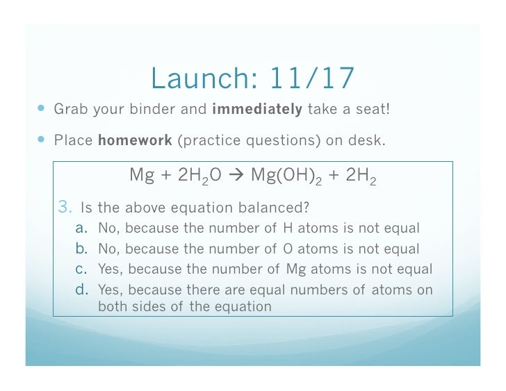 Launch: 11/17   Grab your binder and immediately take a seat!   Place homework (practice questions) on desk.            ...