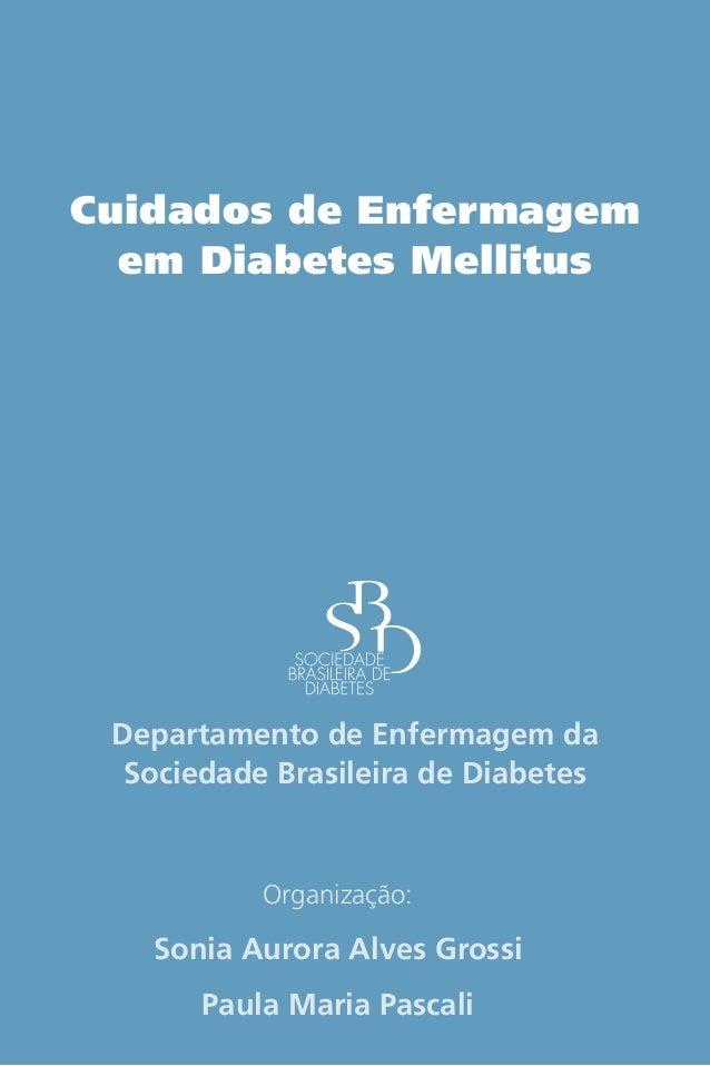 Cuidados de Enfermagem em Diabetes Mellitus  Departamento de Enfermagem da Sociedade Brasileira de Diabetes  Organização: ...