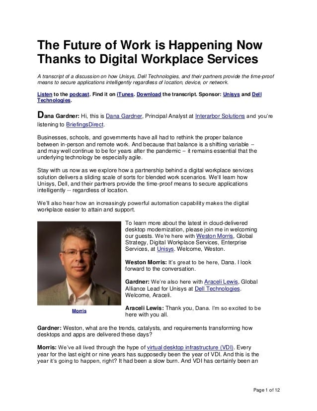 Page 1 of 12 The Future of Work is Happening Now Thanks to Digital Workplace Services A transcript of a discussion on how ...