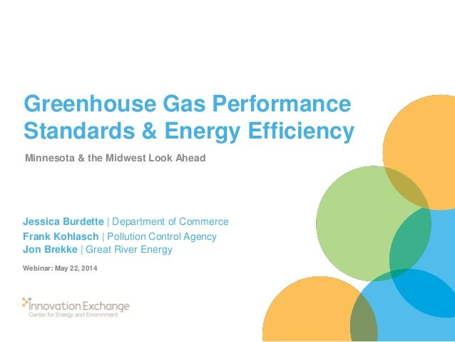 Greenhouse Gas Performance Standards & Energy Efficiency Minnesota & the Midwest Look Ahead Jessica Burdette | Department ...