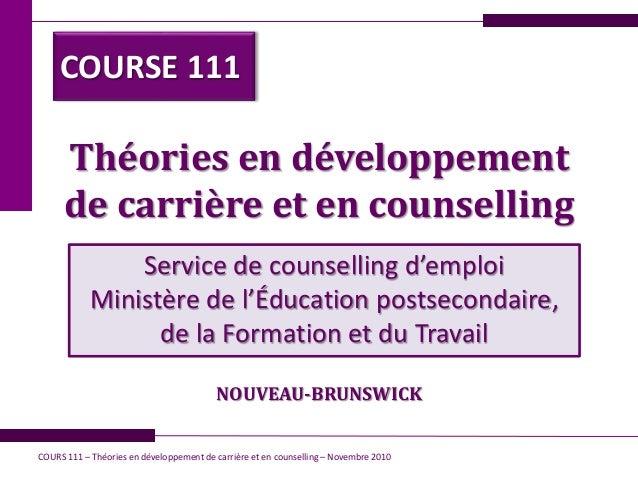 Théories en développement de carrière et en counselling Service de counselling d'emploi Ministère de l'Éducation postsecon...