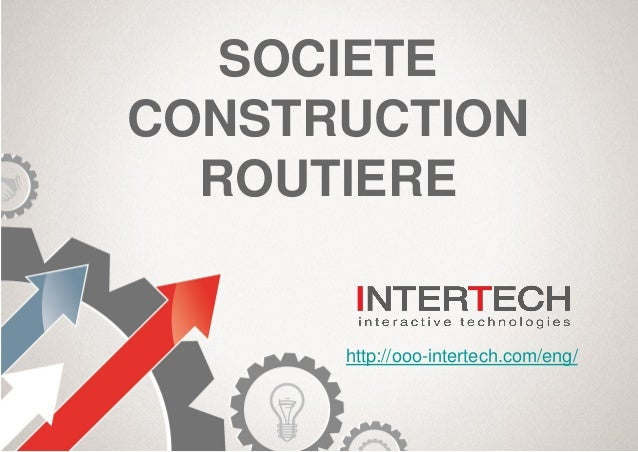 SOCIETE CONSTRUCTION ROUTIERE http://ooo-intertech.com/eng/