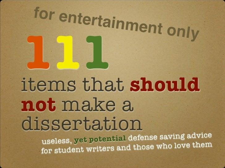 for enter                tainment111 should                                  onlyitems thatnot make adissertation  useless...