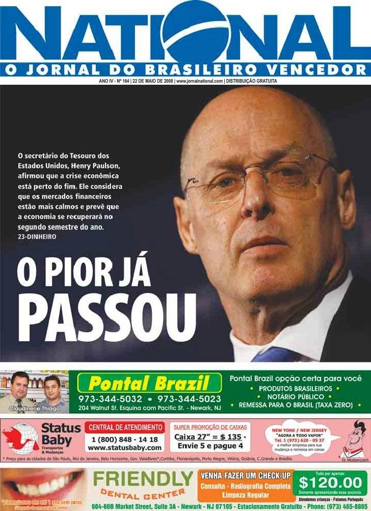 ANO IV - Nº 164 | 22 DE MAIO DE 2008 | www.jornalnational.com | DISTRIBUIÇÃO GRATUITA