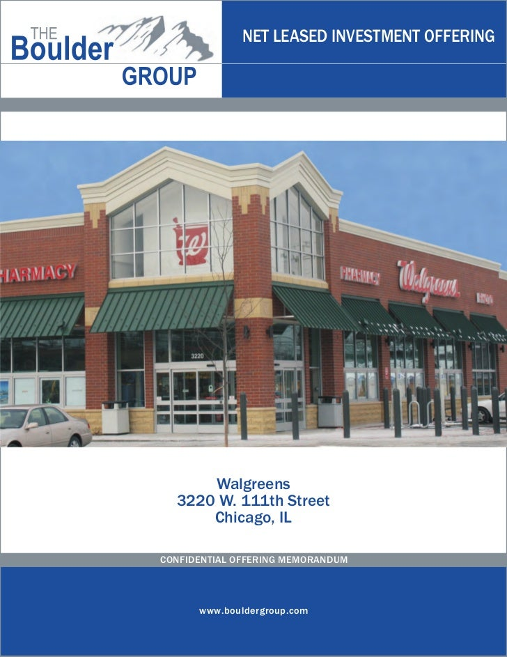 NET LEASED INVESTMENT OFFERING      Walgreens  3220 W. 111th Street      Chicago, ILCONFIDENTIAL OFFERING MEMORANDUM      ...