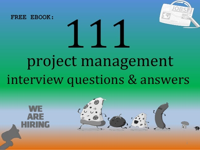 111 1 project management interview questions & answers FREE EBOOK: