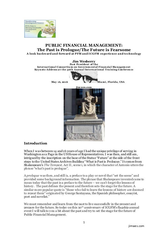 1 jimwes.com PUBLIC FINANCIAL MANAGEMENT: The Past is Prologue/The Future is Fearsome A look backward and forward at PFM a...