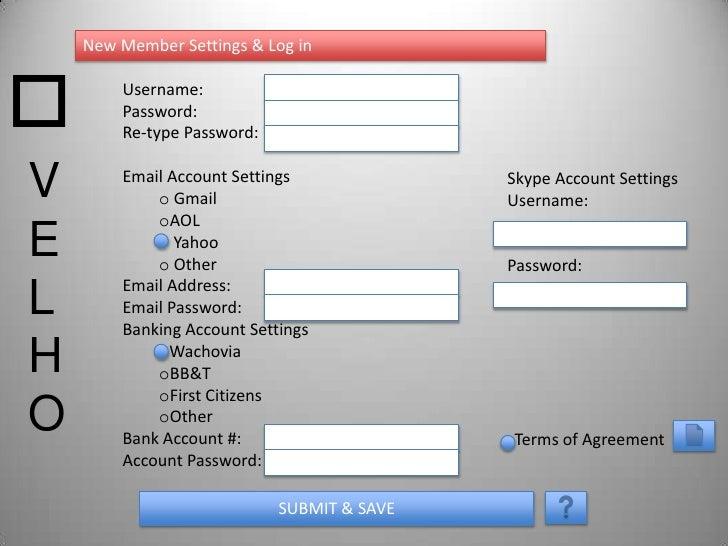 New Member Settings & Log ino       Username:        Password:        Re-type Password:V       Email Account Settings     ...