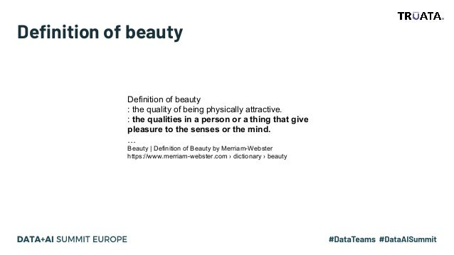Definition of beauty Definition of beauty : the quality of being physically attractive. : the qualities in a person or a t...