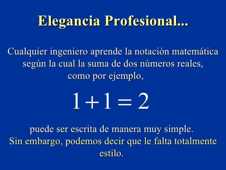 Cualquier ingeniero aprende la notación matemática según la cual la suma de dos números reales, como por ejemplo,   puede ...