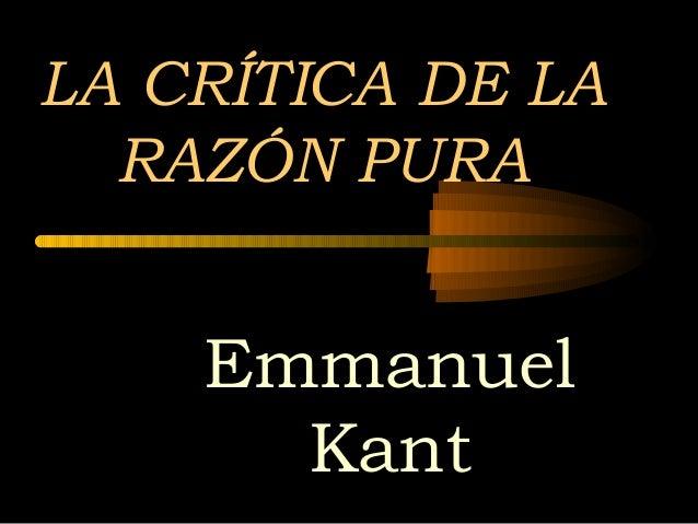 LA CRÍTICA DE LA RAZÓN PURA  Emmanuel Kant