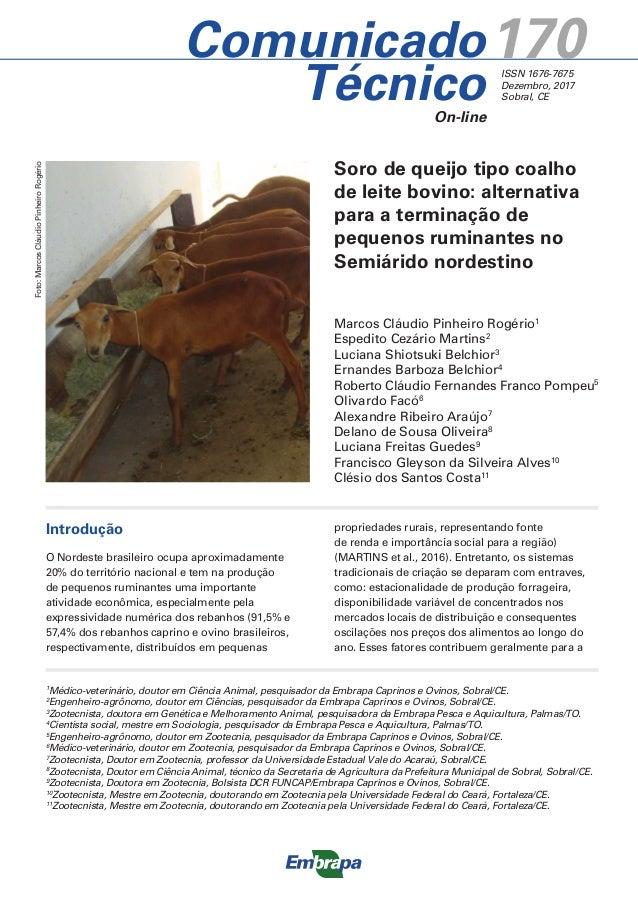 Comunicado TécnicoOn-line 170ISSN 1676-7675 Dezembro, 2017 Sobral, CE Soro de queijo tipo coalho de leite bovino: alternat...