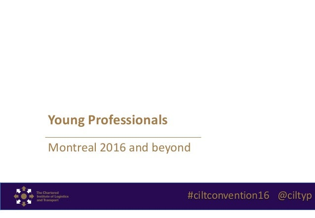Young Professionals Montreal 2016 and beyond #ciltconvention16 @ciltyp