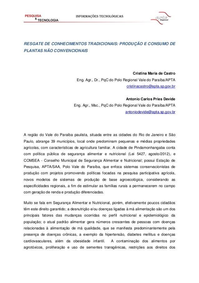 RESGATE DE CONHECIMENTOS TRADICIONAIS: PRODUÇÃO E CONSUMO DE PLANTAS NÃO CONVENCIONAIS Cristina Maria de Castro Eng. Agr.,...