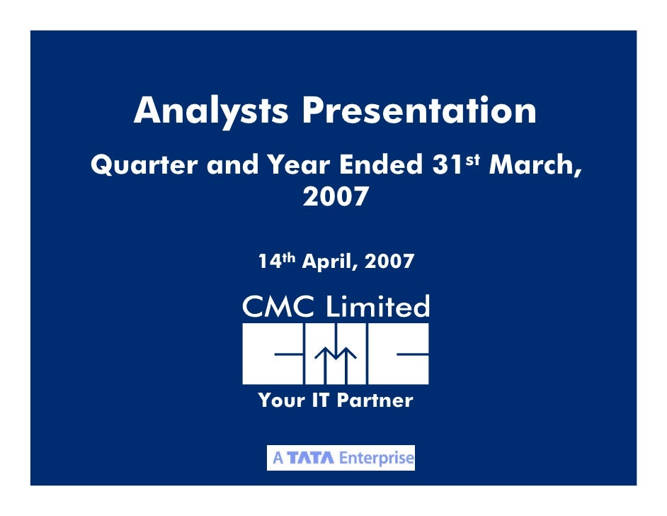 Analysts Presentation Quarter and Year Ended 31st March,               2007             14th April, 2007                Yo...