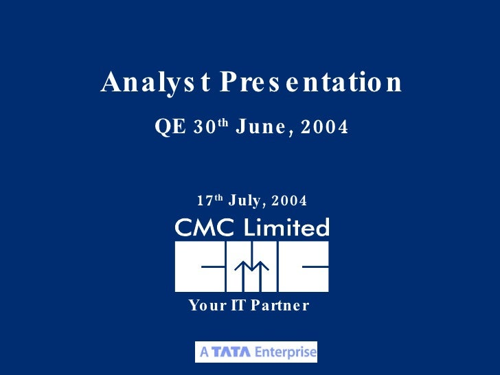 Your IT Partner Analyst Presentation QE 30 th  June, 2004 17 th  July, 2004