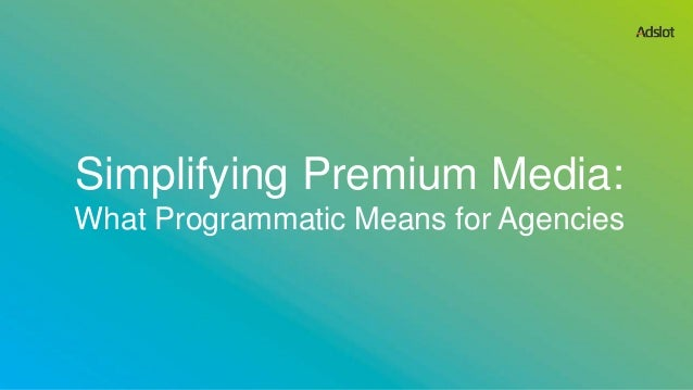 Simplifying Premium Media: What Programmatic Means for Agencies