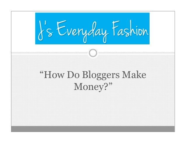 """""""How Do Bloggers Make Money?"""""""
