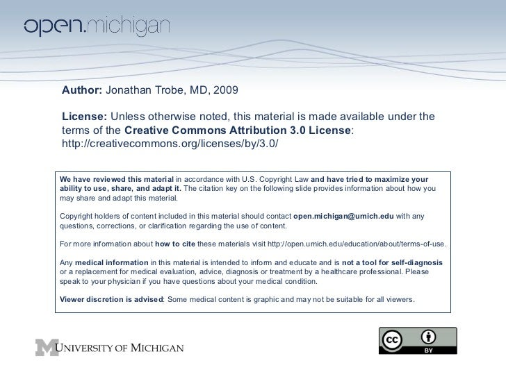 Author: Jonathan Trobe, MD, 2009License: Unless otherwise noted, this material is made available under theterms of the Cre...