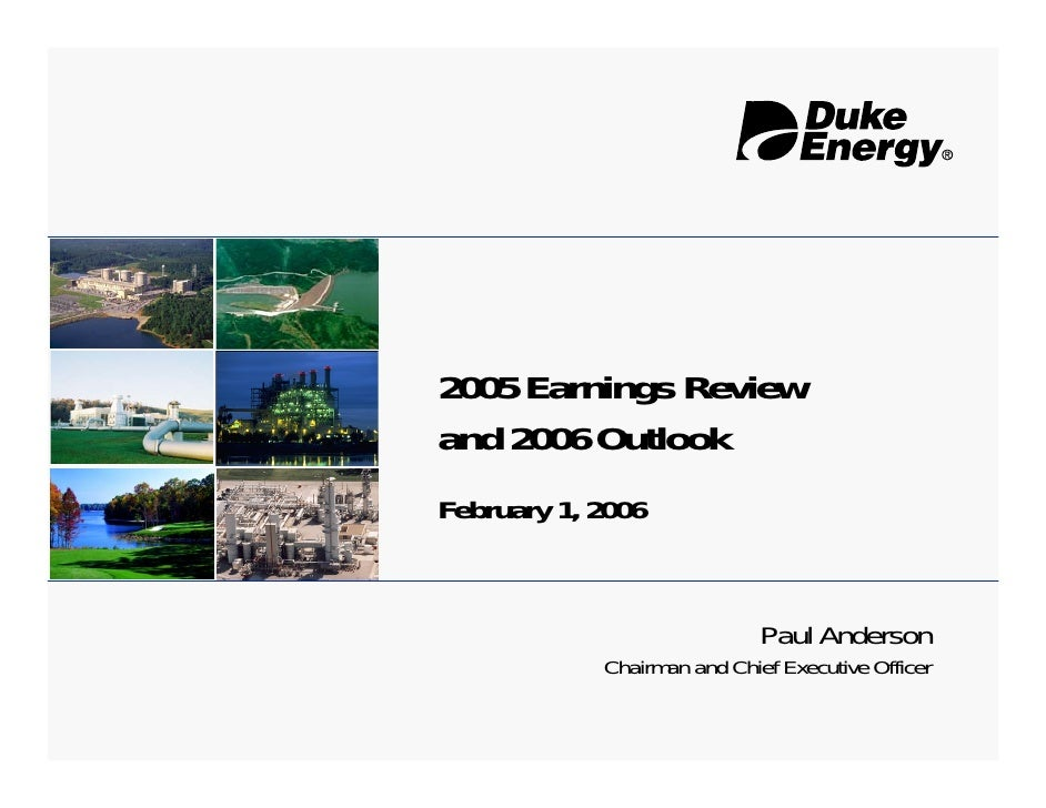 2005 Earnings Review and 2006 Outlook February 1, 2006                                Paul Anderson             Chairman a...