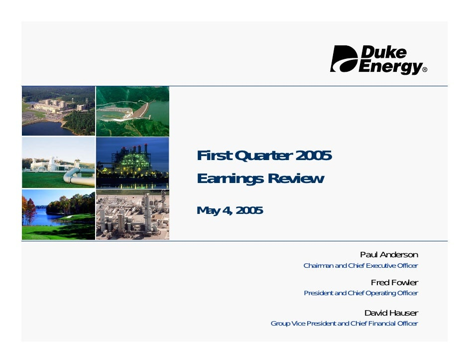 First Quarter 2005 Earnings Review May 4, 2005                                              Paul Anderson                 ...