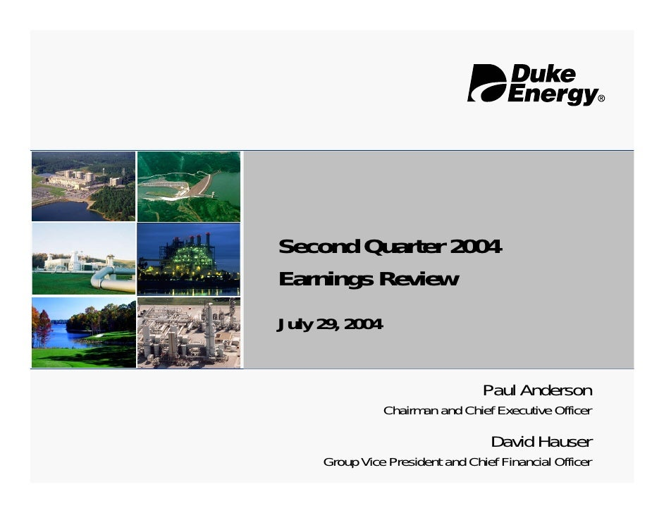 Second Quarter 2004 Earnings Review July 29, 2004                                    Paul Anderson                 Chairma...