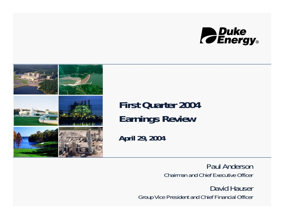 First Quarter 2004 Earnings Review April 29, 2004                                    Paul Anderson                Chairman...