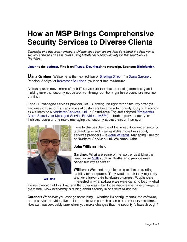 Page 1 of 8 How an MSP Brings Comprehensive Security Services to Diverse Clients Transcript of a discussion on how a UK ma...