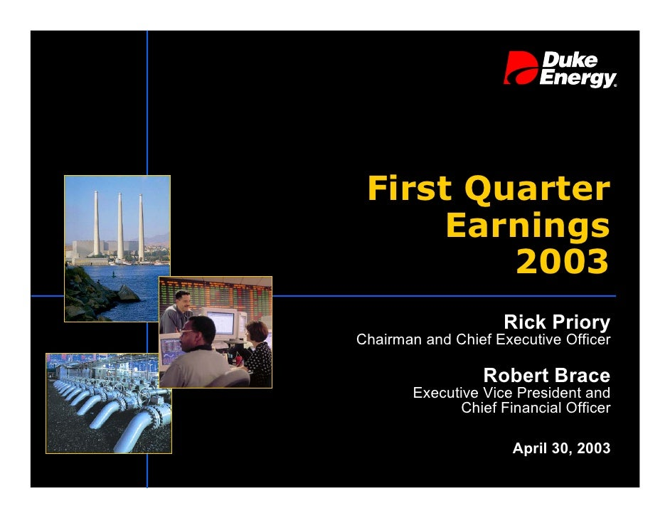 First Quarter       Earnings          2003                      Rick Priory Chairman and Chief Executive Officer          ...