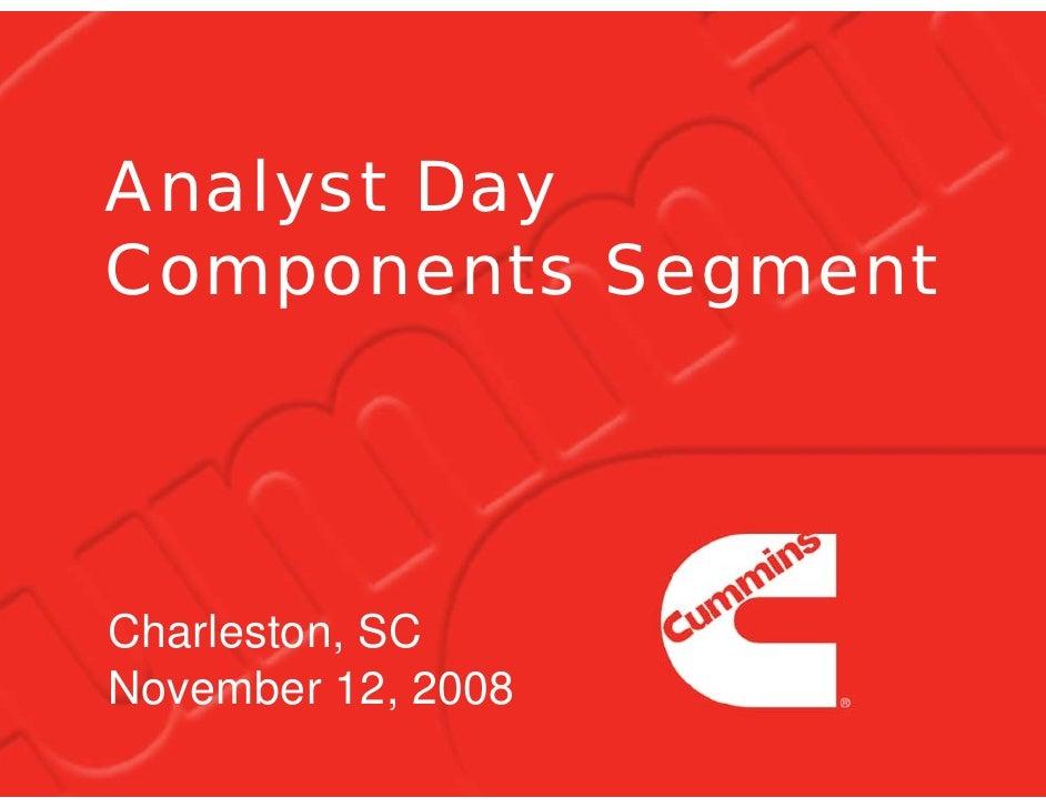 Analyst Day Components Segment     Charleston, SC November 12, 2008
