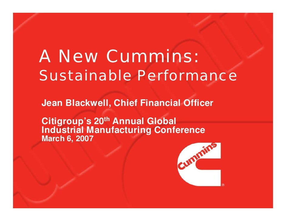 A New Cummins: Sustainable Performance Jean Blackwell, Chief Financial Officer Citigroup's 20th Annual Global Industrial M...