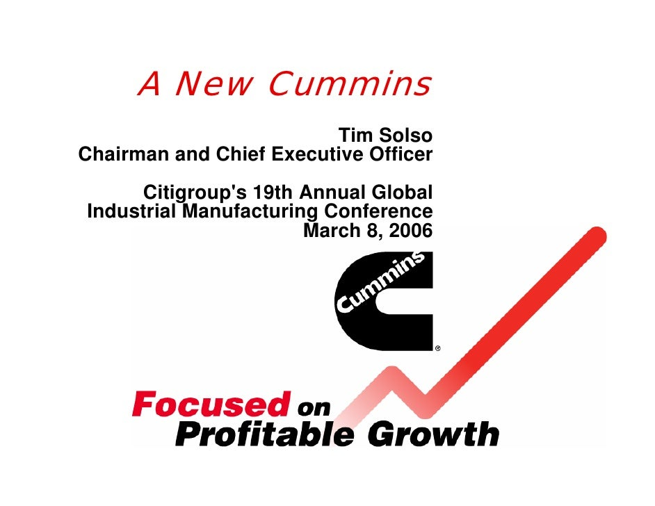 A New Cummins                          Tim Solso Chairman and Chief Executive Officer      Citigroup's 19th Annual Global ...