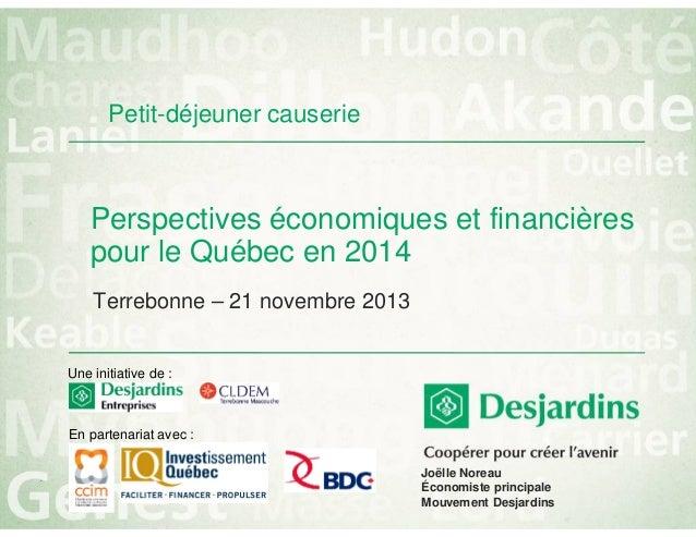 Petit-déjeuner causerie  Perspectives économiques et financières pour le Québec en 2014 Terrebonne – 21 novembre 2013 Une ...
