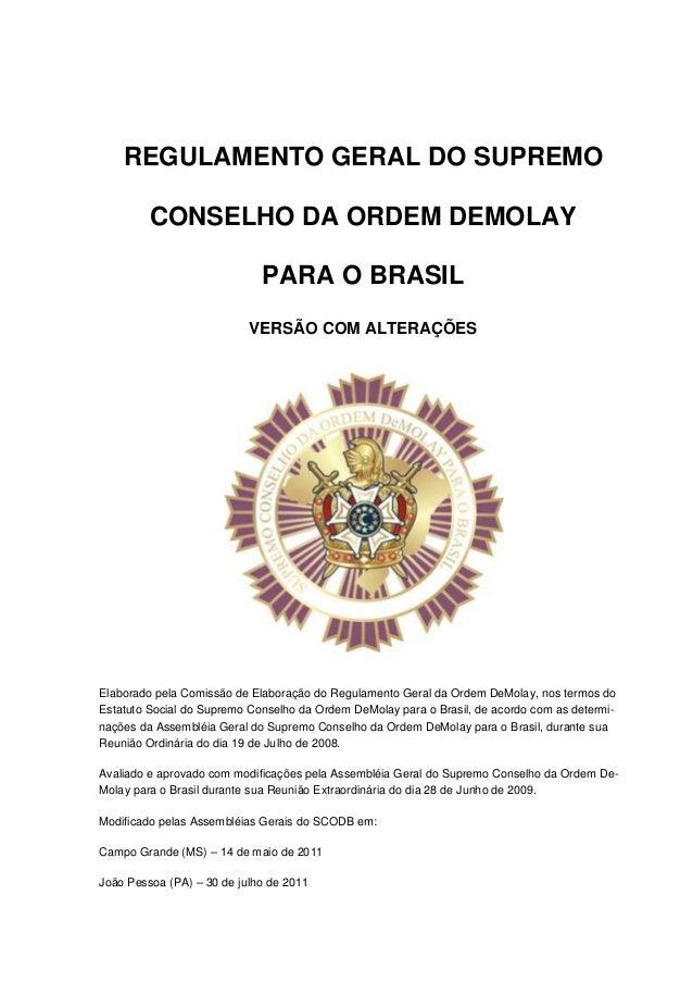 REGULAMENTO GERAL DO SUPREMO         CONSELHO DA ORDEM DEMOLAY                             PARA O BRASIL                  ...