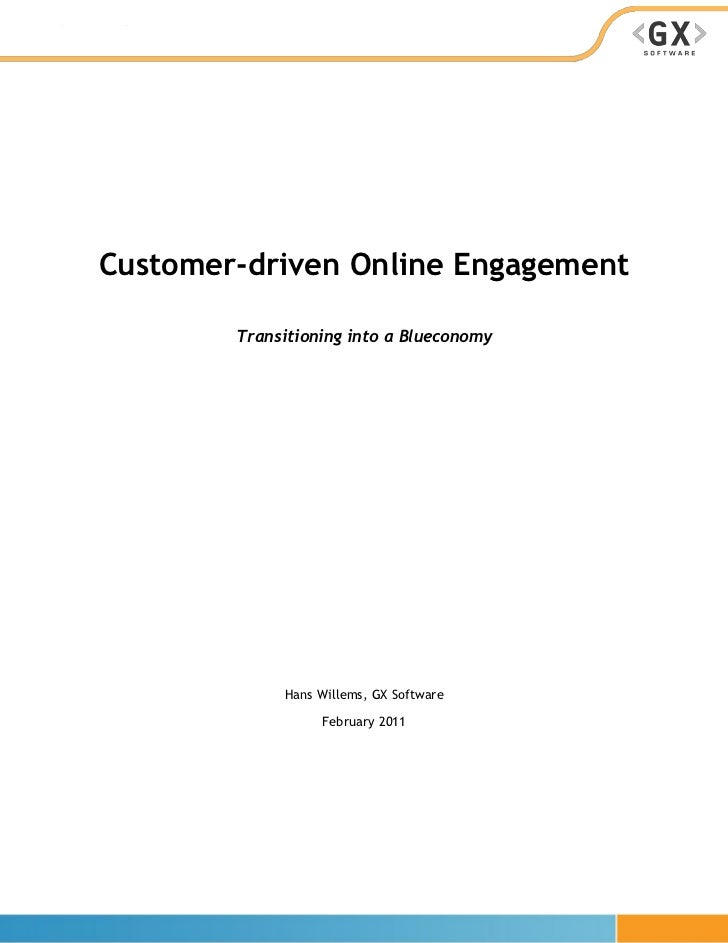 Customer-driven Online Engagement        Transitioning into a Blueconomy             Hans Willems, GX Software            ...