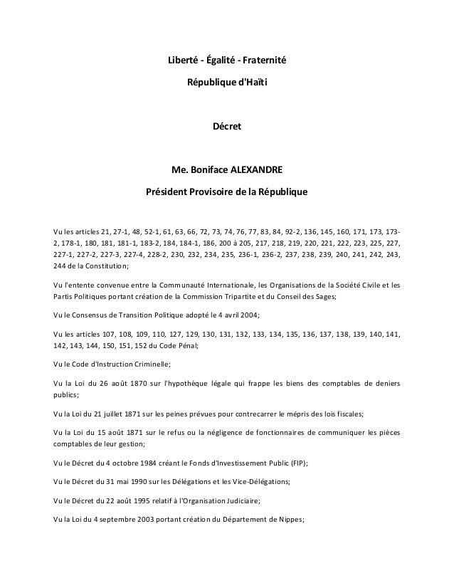 Liberté - Égalité - Fraternité République d'Haïti  Décret  Me. Boniface ALEXANDRE Président Provisoire de la République  V...