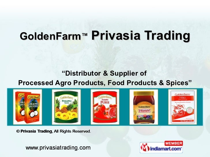 "GoldenFarm ™   Privasia Trading  "" Distributor & Supplier of  Processed Agro Products, Food Products & Spices"""