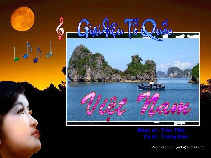 Nhạc sĩ : Trần Tiến Ca sĩ : Trung Đức  PPs : vang.nguyentai@gmail.com