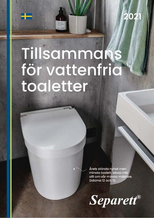 Tillsammans för vattenfria toaletter Årets största nyhet men minsta toalett. Missa inte allt om vår minsta mästare. Sidorn...
